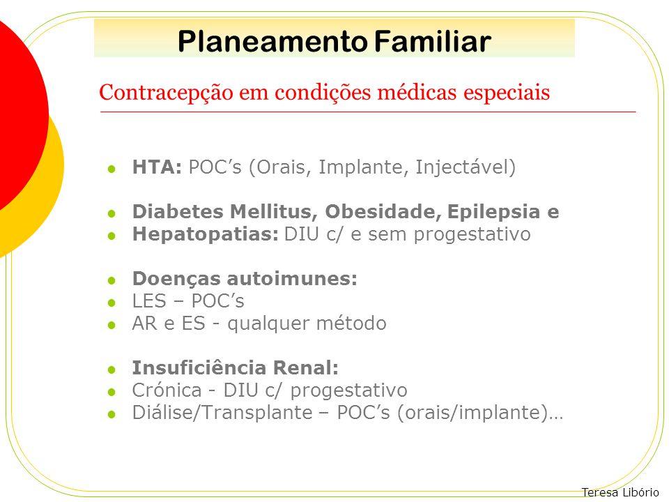 Teresa Libório Contracepção em condições médicas especiais HTA: POC's (Orais, Implante, Injectável) Diabetes Mellitus, Obesidade, Epilepsia e Hepatopa