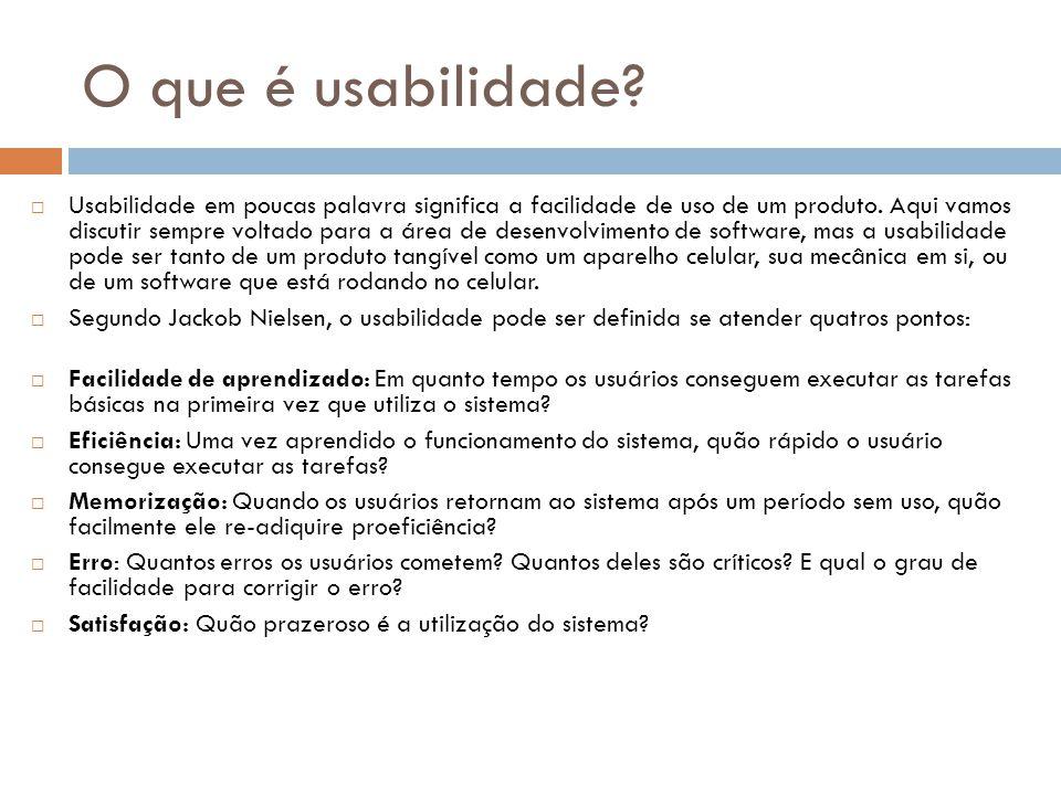 O que é usabilidade.  Usabilidade em poucas palavra significa a facilidade de uso de um produto.