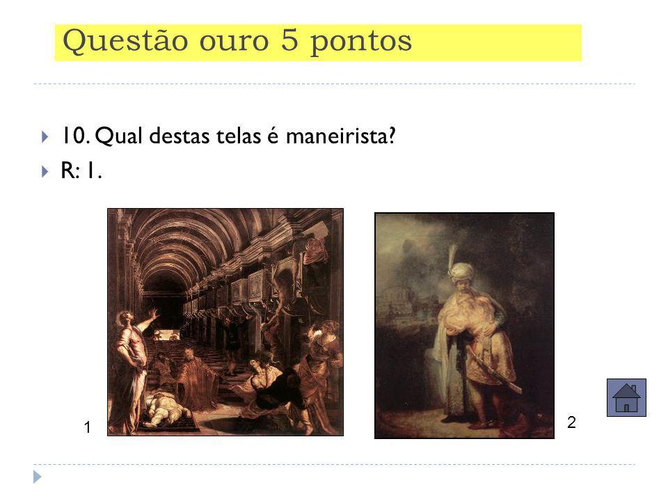  9. Qual destas obras é românica?.  R: 1 2 1 3