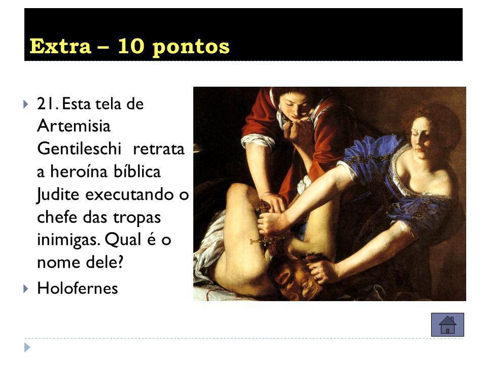 Questão ouro – 5 pontos  20.Quem é o autor desta tela?.  R:Rembrandt.