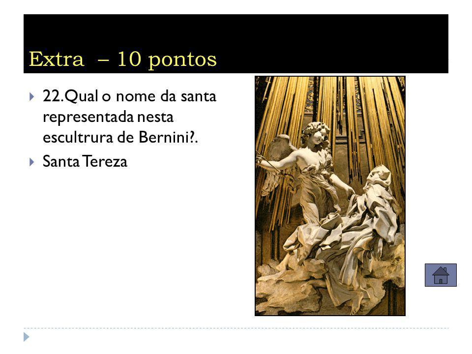 Extra – 10 pontos  21. Esta tela de Artemisia Gentileschi retrata a heroína bíblica Judite executando o chefe das tropas inimigas. Qual é o nome dele