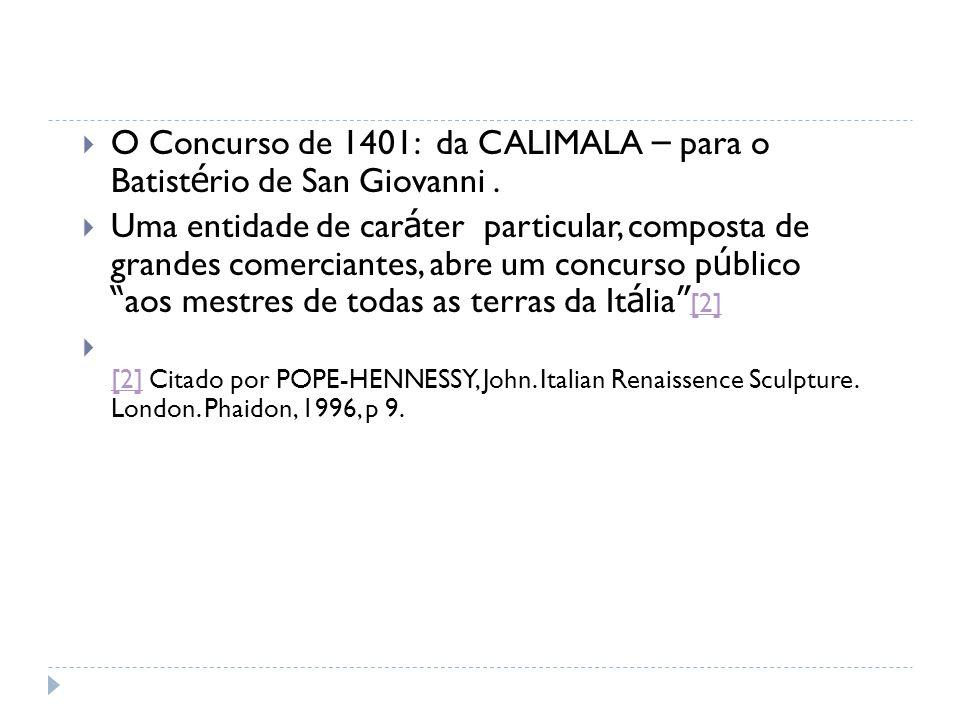 Linhas Curvas e Linhas Retas O Concurso de Florença de 1401 Estudo de caso João Pedro Ricaldes dos Santos História da arte Projeto Humanarte – Promove
