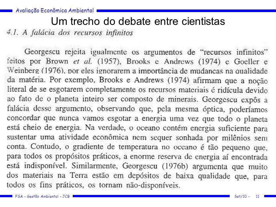 Avaliação Econômica Ambiental FSA – Gestão Ambiental - JCB Um trecho do debate entre cientistas Set/10 -11