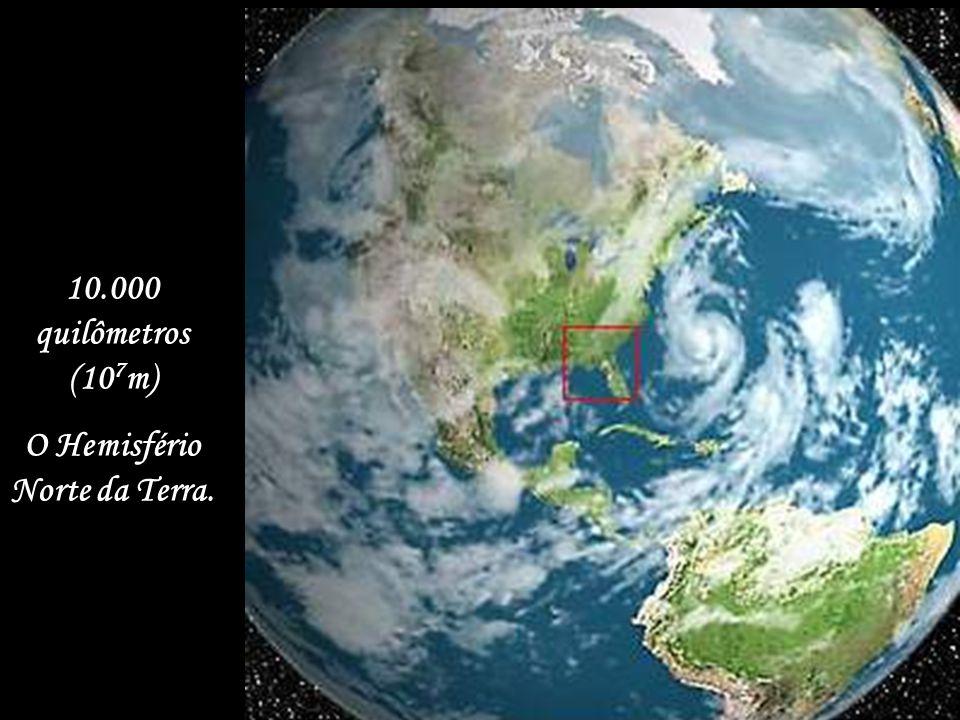 100.000 quilômetros (10 8 m). A Terra ainda pequena.
