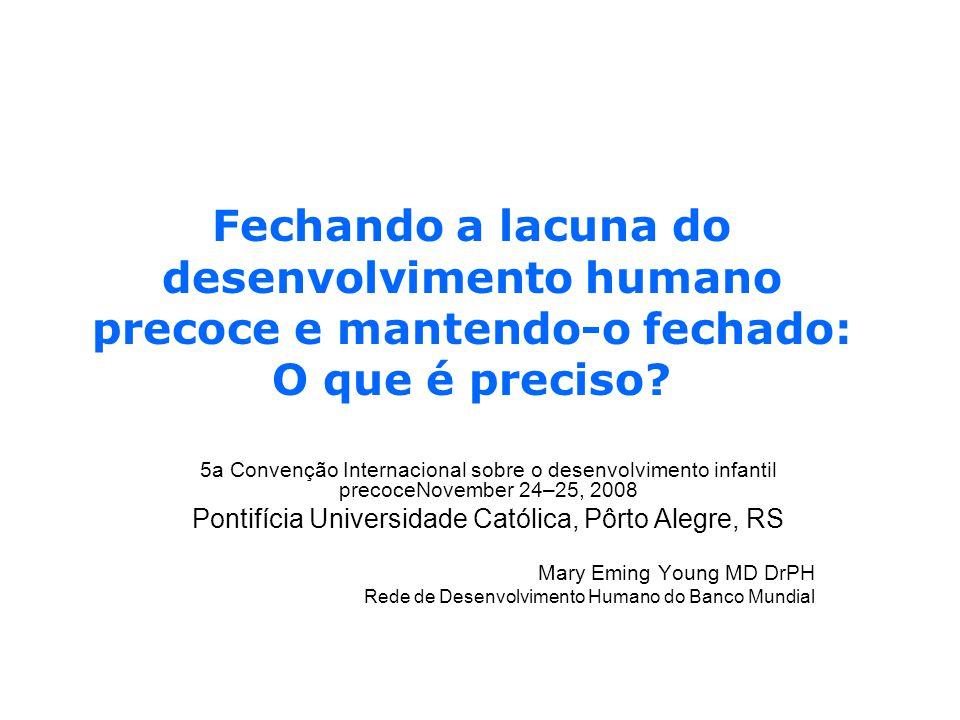 Fechando a lacuna do desenvolvimento humano precoce e mantendo-o fechado: O que é preciso? 5a Convenção Internacional sobre o desenvolvimento infantil