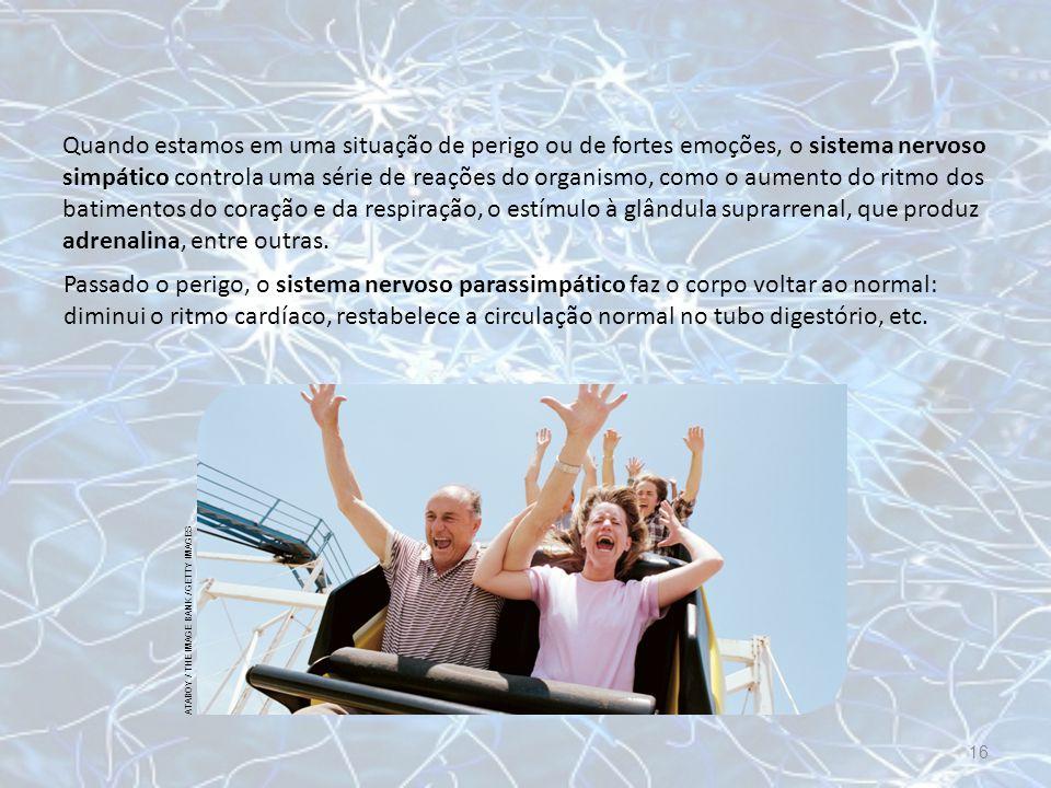 Quando estamos em uma situação de perigo ou de fortes emoções, o sistema nervoso simpático controla uma série de reações do organismo, como o aumento