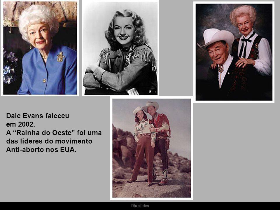 """Ria slides Dale Evans faleceu em 2002. A """"Rainha do Oeste"""" foi uma das líderes do movimento Anti-aborto nos EUA."""