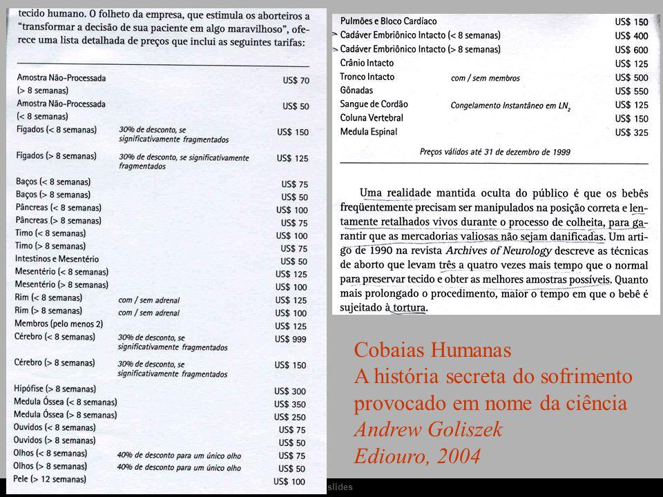 Ria slides Cobaias Humanas A história secreta do sofrimento provocado em nome da ciência Andrew Goliszek Ediouro, 2004