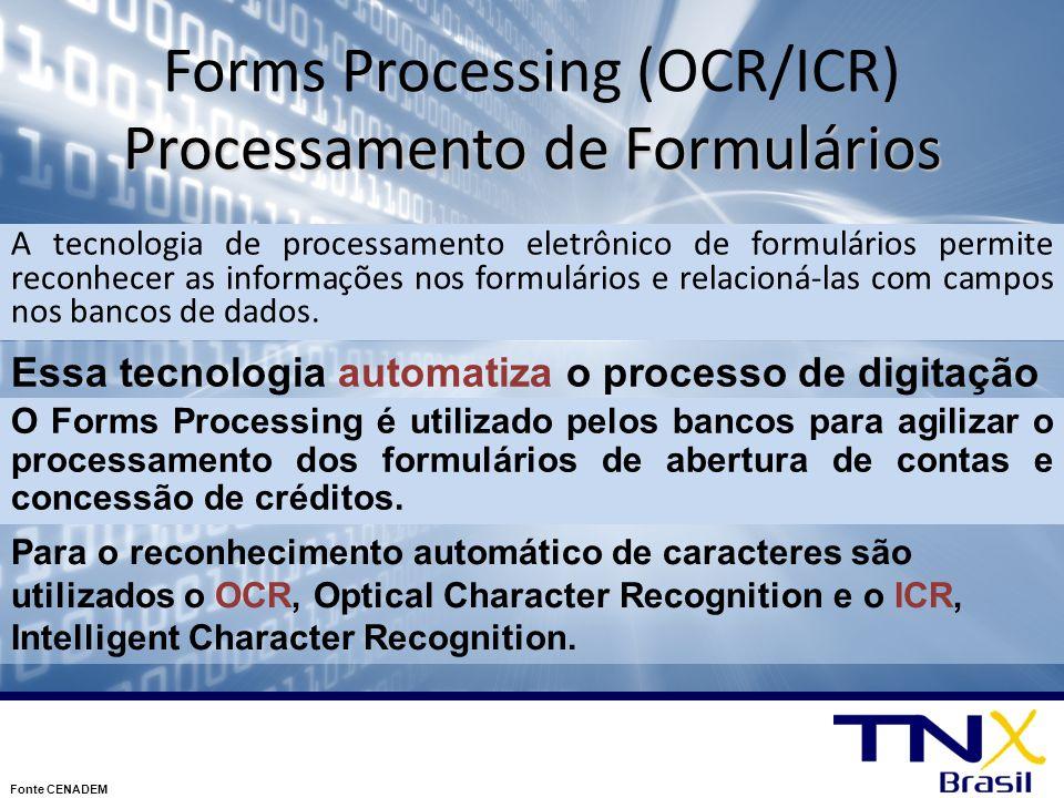 Processamento de Formulários Forms Processing (OCR/ICR) Processamento de Formulários A tecnologia de processamento eletrônico de formulários permite r