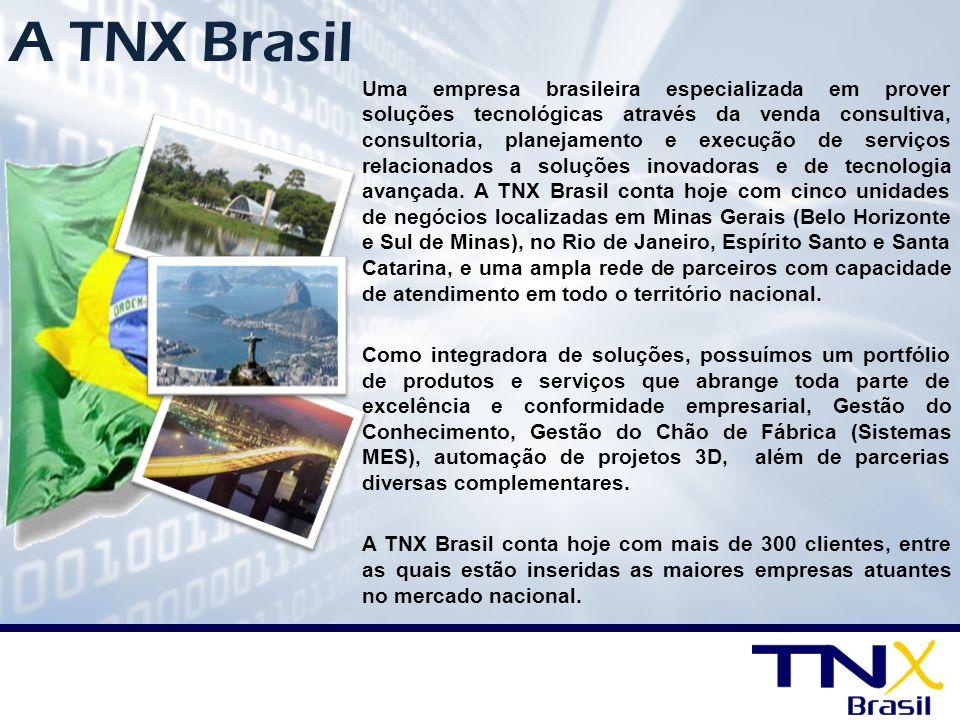 A TNX Brasil Uma empresa brasileira especializada em prover soluções tecnológicas através da venda consultiva, consultoria, planejamento e execução de