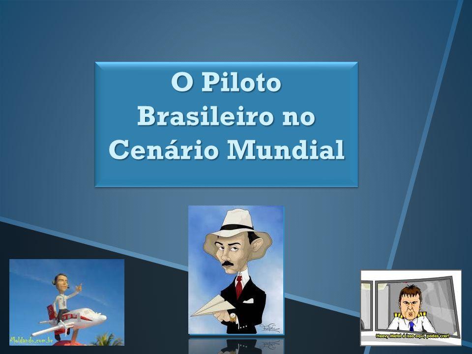 O Piloto Brasileiro no Cenário Mundial