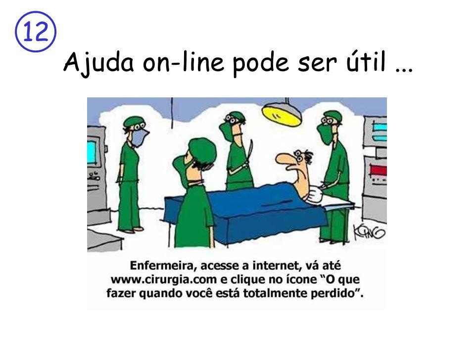 12 Ajuda on-line pode ser útil...