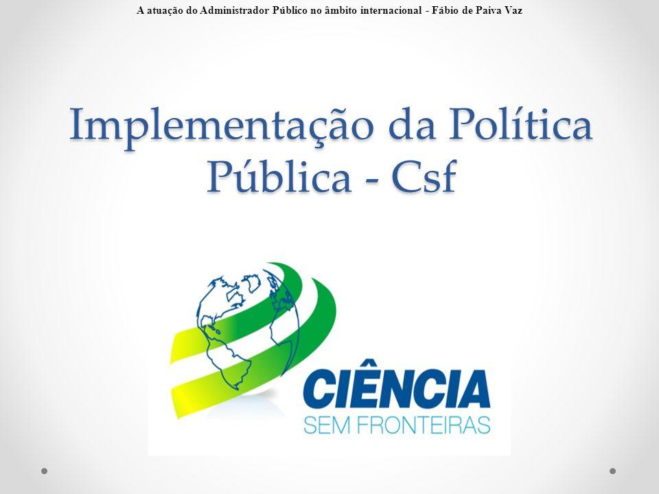 Implementação da Política Pública - Csf A atuação do Administrador Público no âmbito internacional - Fábio de Paiva Vaz