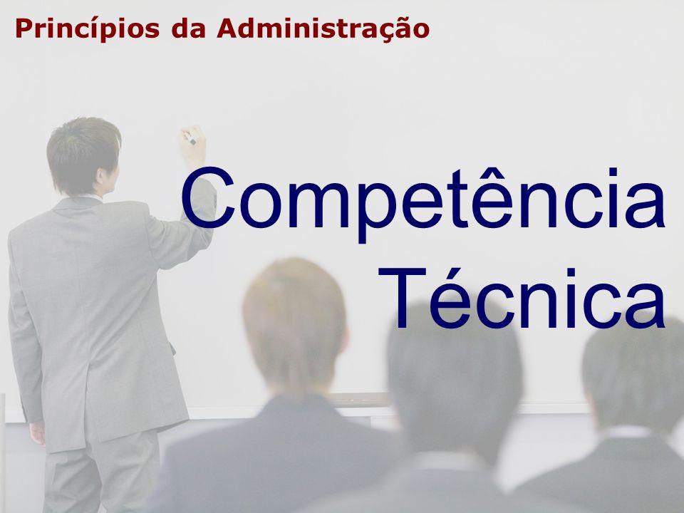 Princípios da Administração Competência Técnica
