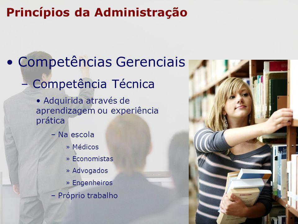 Princípios da Administração Competências Gerenciais – Competência Técnica Adquirida através de aprendizagem ou experiência prática – Na escola » Médic