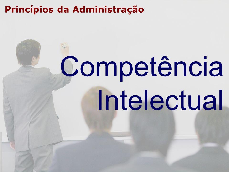 Princípios da Administração Competência Intelectual