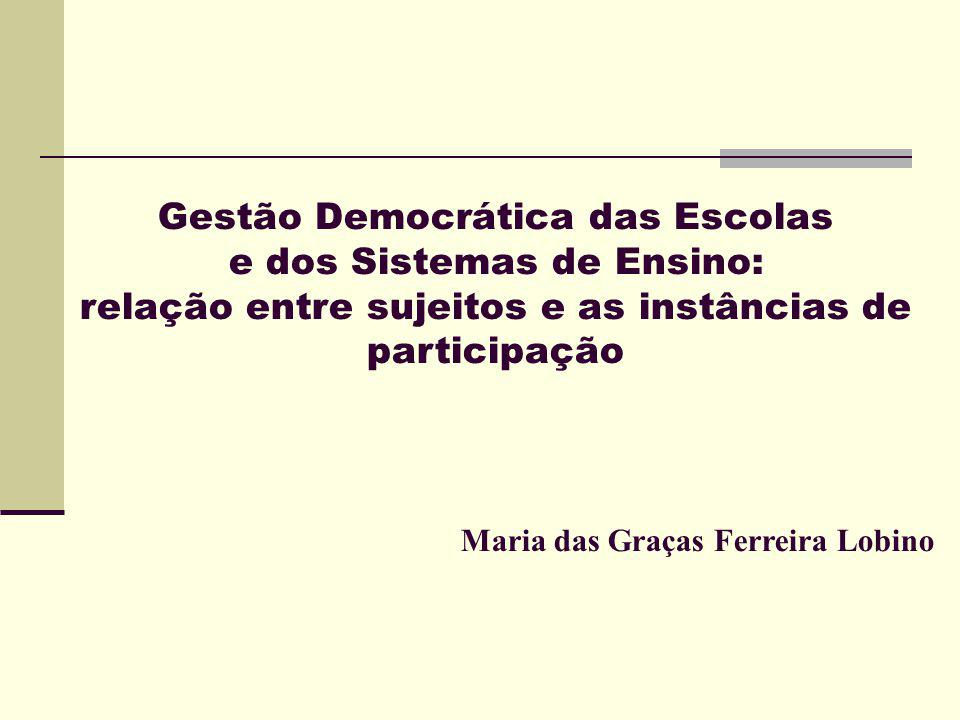 COMO CONSTRUIR A GESTÃO DEMOCRÁTICA ENTRE SUJEITOS E AS INSTÂNCIAS DE PARTICIPAÇÃO .