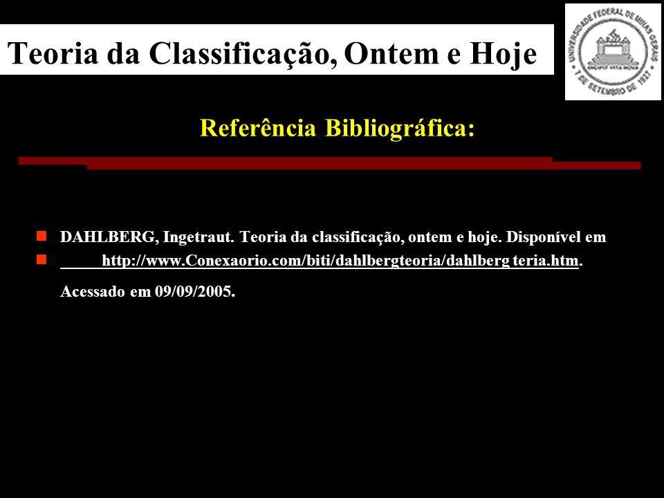 Teoria da Classificação, Ontem e Hoje Referência Bibliográfica: DAHLBERG, Ingetraut.