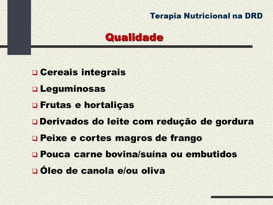 Qualidade  Cereais integrais  Leguminosas  Frutas e hortaliças  Derivados do leite com redução de gordura  Peixe e cortes magros de frango  Pouc