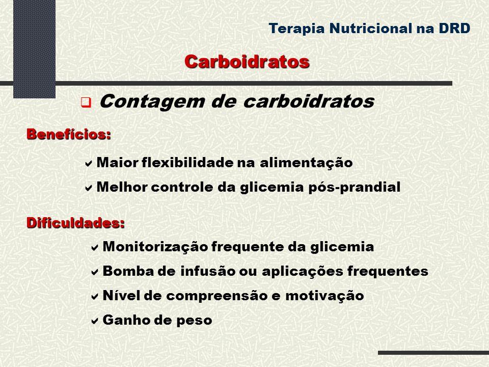 Benefícios:  Maior flexibilidade na alimentação  Melhor controle da glicemia pós-prandial Dificuldades:  Monitorização frequente da glicemia  Bomb