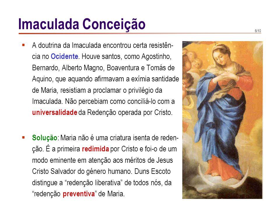 6/10  A doutrina da Imaculada encontrou certa resistên- cia no Ocidente.