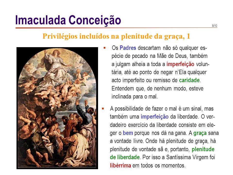 9/10  A Virgem Maria esteve sujeita à dor.