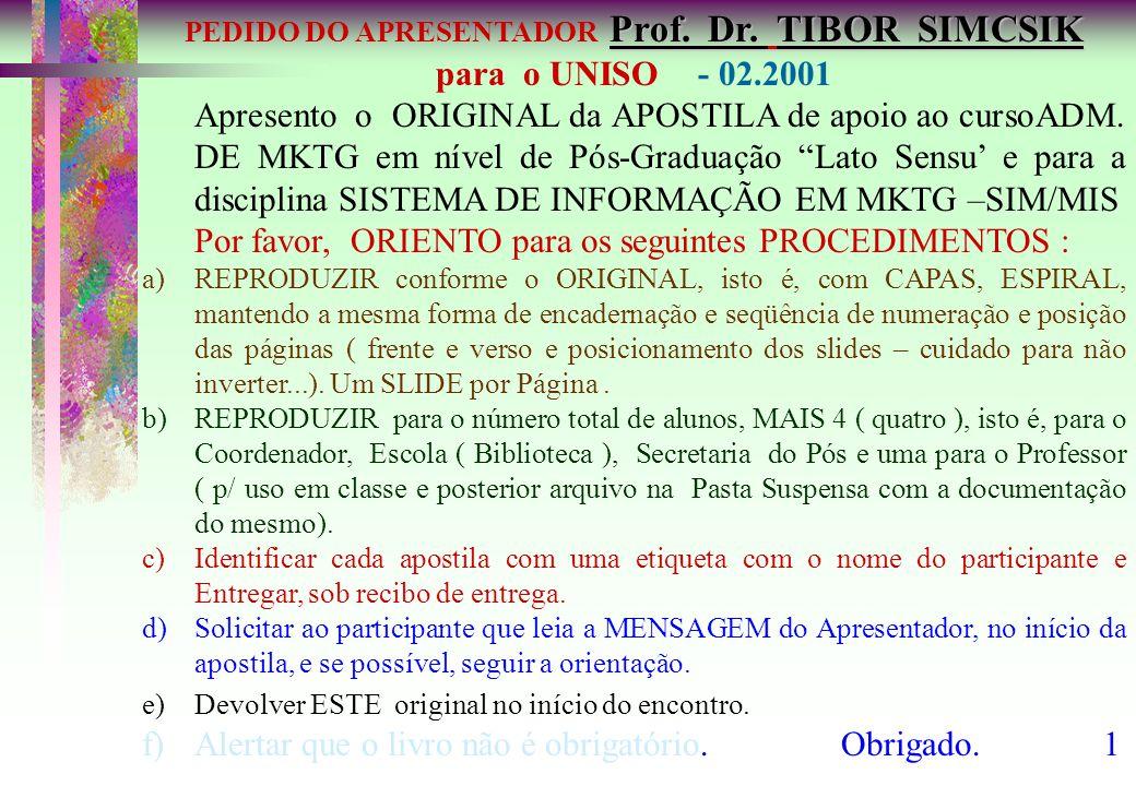 UNIVERSIDADE DE SOROCABA Campus Seminário / Pós-Graduação SISTEMA DE INFORMAÇÃO EM MKTG SIM- MIS através da Modelagem e Mapeamento do CONHECIMENTO MERCADOLÓGICO Prof.