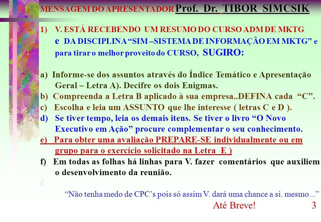 Prof.Dr. TIBOR SIMCSIK MENSAGEM DO APRESENTADOR Prof.