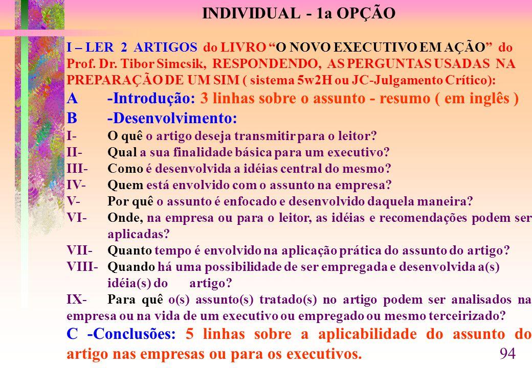 INDIVIDUAL - 1a OPÇÃO I – LER 2 ARTIGOS do LIVRO O NOVO EXECUTIVO EM AÇÃO do Prof.