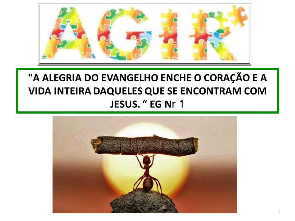 1 A ALEGRIA DO EVANGELHO ENCHE O CORAÇÃO E A VIDA INTEIRA DAQUELES QUE SE ENCONTRAM COM JESUS.