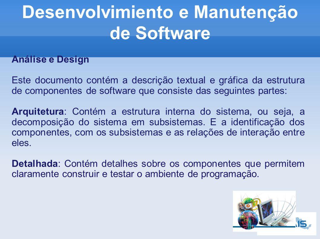 Análise e Design Este documento contém a descrição textual e gráfica da estrutura de componentes de software que consiste das seguintes partes: Arquitetura: Contém a estrutura interna do sistema, ou seja, a decomposição do sistema em subsistemas.