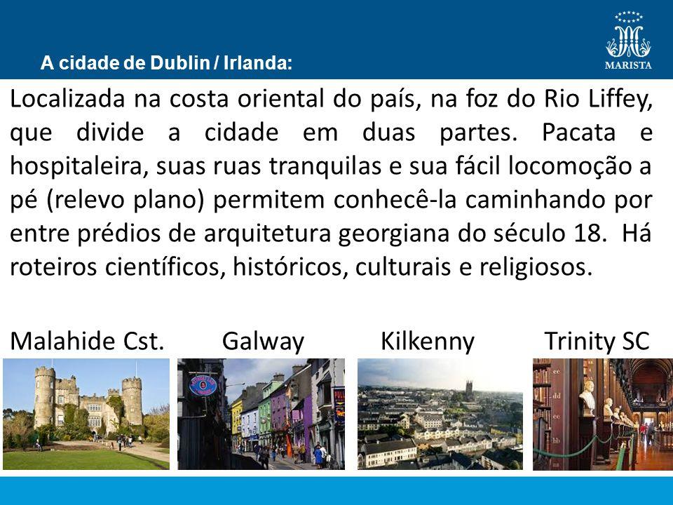 A cidade de Dublin / Irlanda: Localizada na costa oriental do país, na foz do Rio Liffey, que divide a cidade em duas partes. Pacata e hospitaleira, s