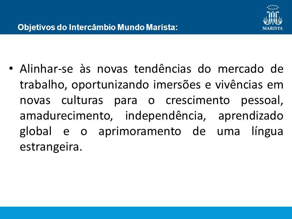 Objetivos do Intercâmbio Mundo Marista: Alinhar-se às novas tendências do mercado de trabalho, oportunizando imersões e vivências em novas culturas pa
