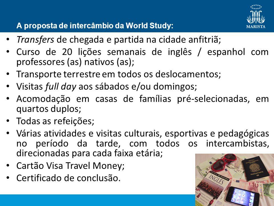 A proposta de intercâmbio da World Study: Transfers de chegada e partida na cidade anfitriã; Curso de 20 lições semanais de inglês / espanhol com prof