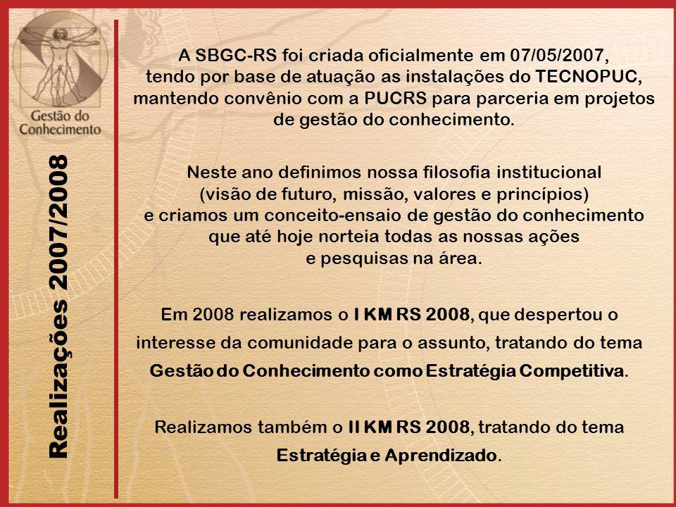 A SBGC-RS foi criada oficialmente em 07/05/2007, tendo por base de atuação as instalações do TECNOPUC, mantendo convênio com a PUCRS para parceria em projetos de gestão do conhecimento.