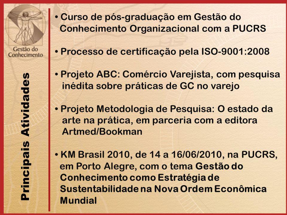 Curso de pós-graduação em Gestão do Conhecimento Organizacional com a PUCRS Processo de certificação pela ISO-9001:2008 Projeto ABC: Comércio Varejist