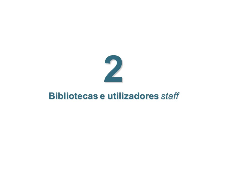 2 Bibliotecas e utilizadores staff