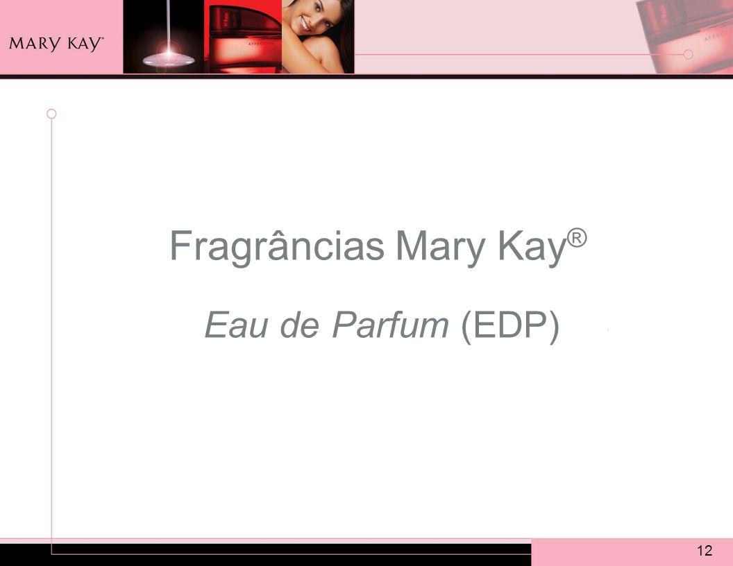 12 Fragrâncias Mary Kay ® Eau de Parfum (EDP)
