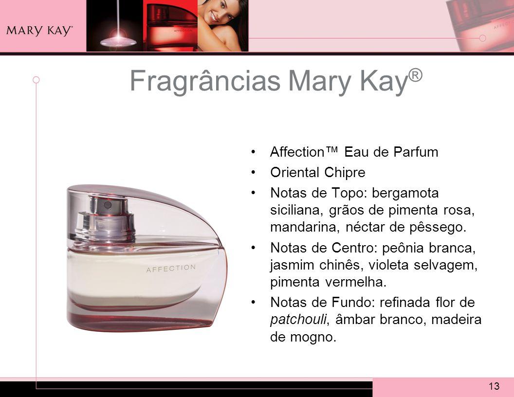 13 Fragrâncias Mary Kay ® Affection™ Eau de Parfum Oriental Chipre Notas de Topo: bergamota siciliana, grãos de pimenta rosa, mandarina, néctar de pêssego.