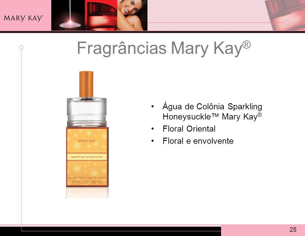 25 Fragrâncias Mary Kay ® Água de Colônia Sparkling Honeysuckle™ Mary Kay ® Floral Oriental Floral e envolvente