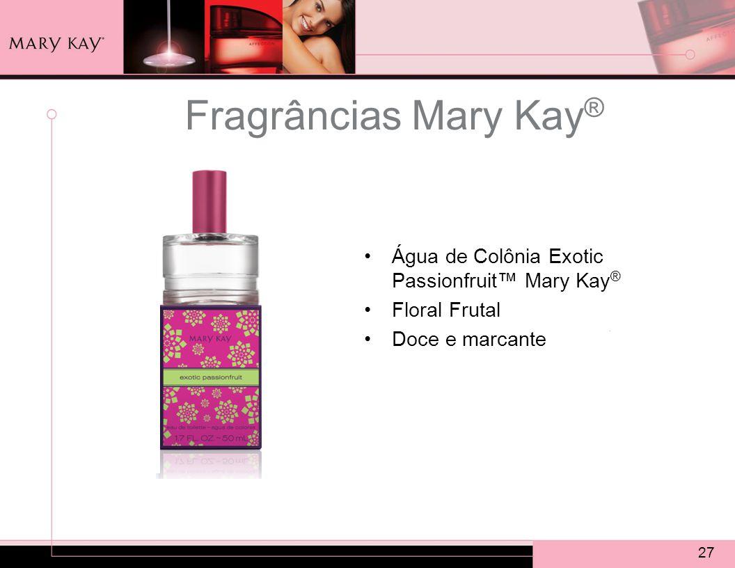 27 Fragrâncias Mary Kay ® Água de Colônia Exotic Passionfruit™ Mary Kay ® Floral Frutal Doce e marcante