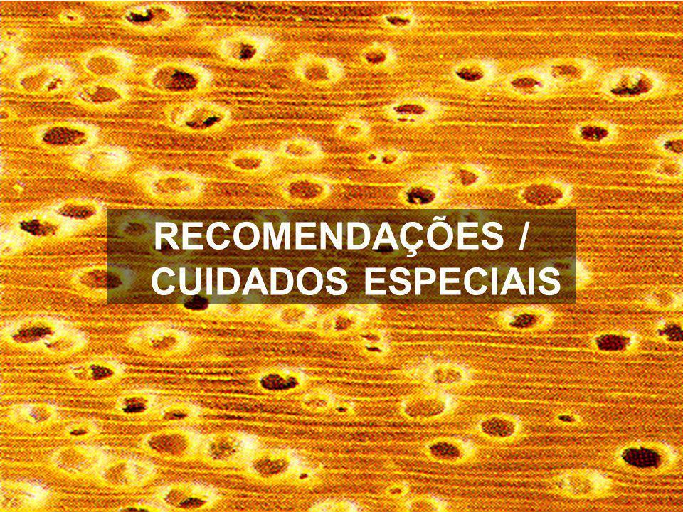 RECOMENDAÇÕES / CUIDADOS ESPECIAIS