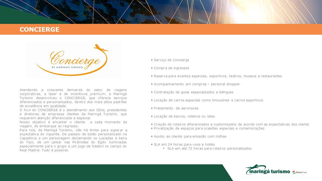 CONCIERGE Atendendo a crescente demanda do setor de viagens corporativas, a lazer e de incentivos premium, a Maringá Turismo desenvolveu o CONCIERGE,