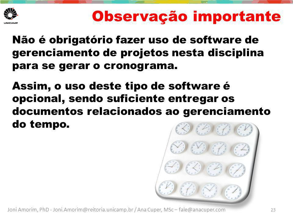 Joni Amorim, PhD - Joni.Amorim@reitoria.unicamp.br / Ana Cuper, MSc – fale@anacuper.com Observação importante Não é obrigatório fazer uso de software