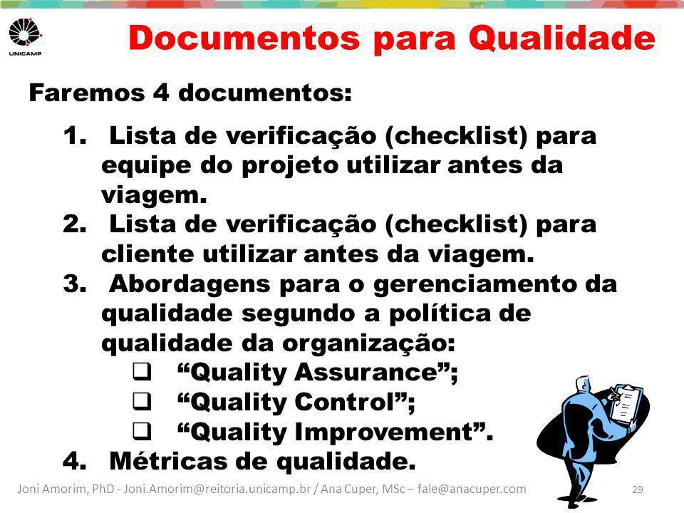 Joni Amorim, PhD - Joni.Amorim@reitoria.unicamp.br / Ana Cuper, MSc – fale@anacuper.com Documentos para Qualidade Faremos 4 documentos: 1. Lista de ve