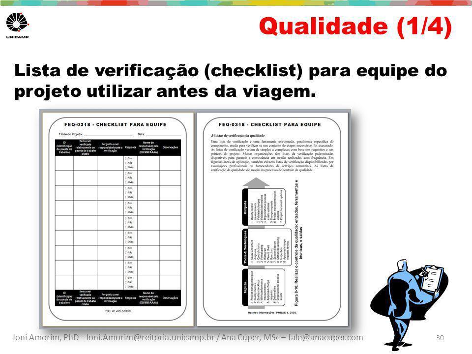 Joni Amorim, PhD - Joni.Amorim@reitoria.unicamp.br / Ana Cuper, MSc – fale@anacuper.com Qualidade (1/4) 30 Lista de verificação (checklist) para equip