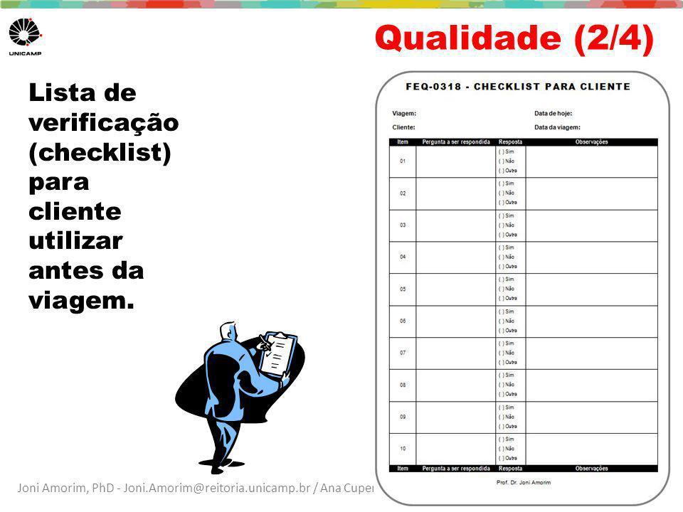 Joni Amorim, PhD - Joni.Amorim@reitoria.unicamp.br / Ana Cuper, MSc – fale@anacuper.com Qualidade (2/4) Lista de verificação (checklist) para cliente