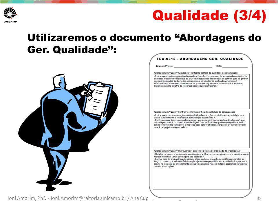 """Joni Amorim, PhD - Joni.Amorim@reitoria.unicamp.br / Ana Cuper, MSc – fale@anacuper.com Qualidade (3/4) Utilizaremos o documento """"Abordagens do Ger. Q"""