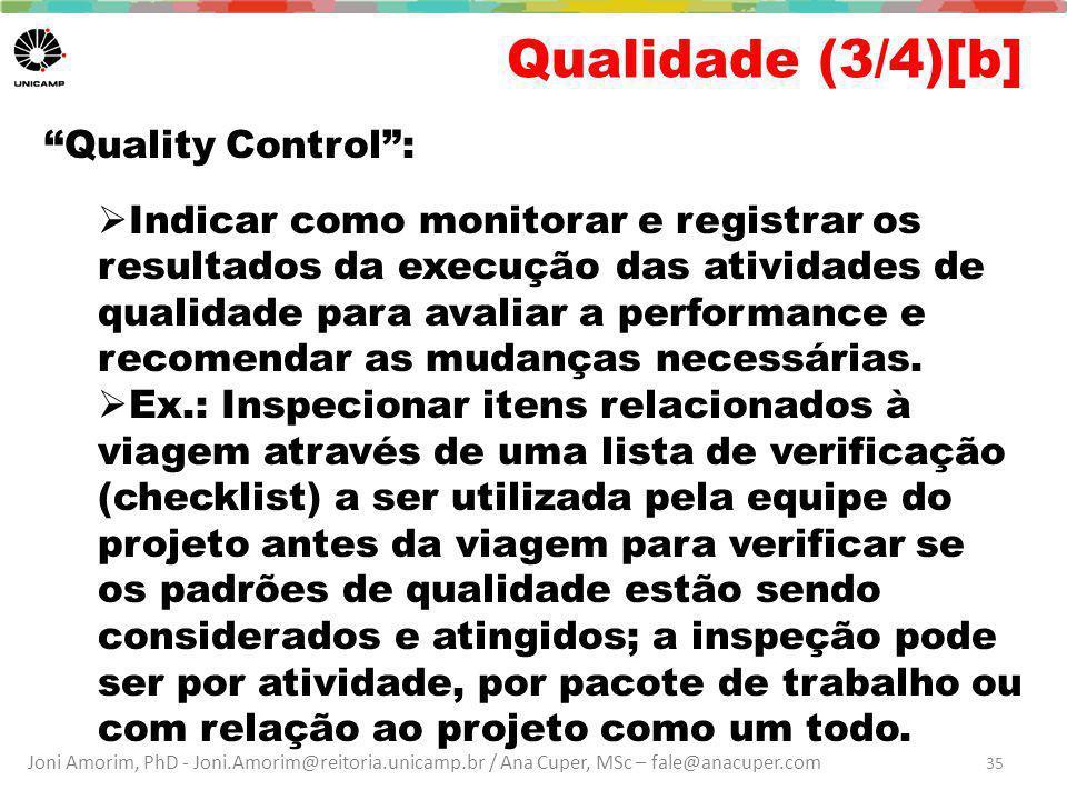"""Joni Amorim, PhD - Joni.Amorim@reitoria.unicamp.br / Ana Cuper, MSc – fale@anacuper.com Qualidade (3/4)[b] """"Quality Control"""":  Indicar como monitorar"""