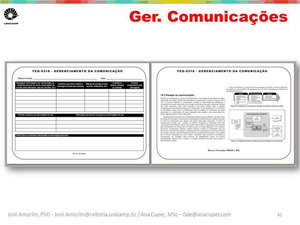 Joni Amorim, PhD - Joni.Amorim@reitoria.unicamp.br / Ana Cuper, MSc – fale@anacuper.com Ger. Comunicações 41